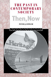 The Past in Contemporary Society: Then, Now by Peter Fowler