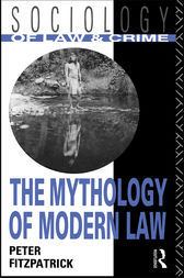The Mythology of Modern Law by Peter Fitzpatrick