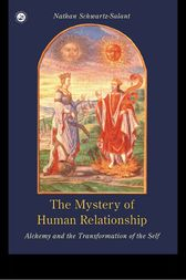 The Mystery of Human Relationship by Nathan Schwartz-Salant