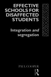 Effective Schools for Disaffected Students by Paul Cooper