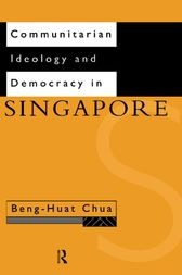 Communitarian Ideology and Democracy in Singapore by Beng-Huat Chua