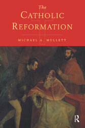 The Catholic Reformation by Michael Mullett