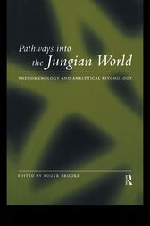 Pathways into the Jungian World by Roger Brooke