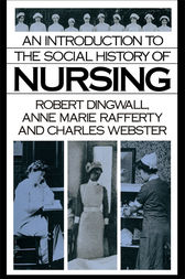 An Introduction to the Social History of Nursing by Robert Dingwall