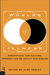 Worlds of Illness by Alan Radley