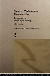Managing Technological Discontinuities by Juha Laurila