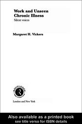 Work and Unseen Chronic Illness by Margaret Vickers