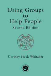 Using Groups to Help People by Dorothy Stock Whitaker