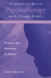 Community-Based Psychotherapy with Young People by Geoffrey Baruch