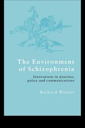 The Environment of Schizophrenia by Richard Warner