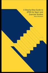 A Step-by-Step Guide to SPSS for Sport and Exercise Studies by Nikos Ntoumanis
