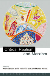 Critical Realism and Marxism by Andrew Brown