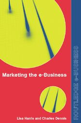 Marketing the e-Business by Charles Dennis