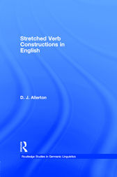 Stretched Verb Constructions in English by D. J. Allerton