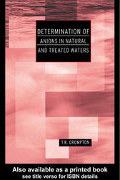 Determination of Anions in Natural and Treated Waters by T R Crompton
