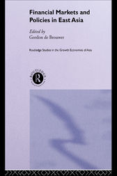 Financial Markets and Policies in East Asia by Gordon De Brouwer