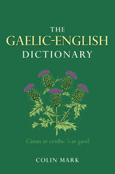 The Gaelic-English Dictionary by Colin B.D. Mark
