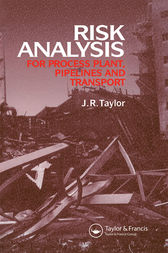 Risk Analysis for Process Plant, Pipelines and Transport by J.R. Taylor