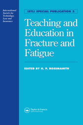 Teaching and Education in Fracture and Fatigue by H.P. Rossmanith