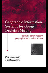 GIS for Group Decision Making by Piotr Jankowski