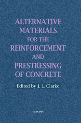 Alternative Materials for the Reinforcement and Prestressing of Concrete by J.L. Clarke