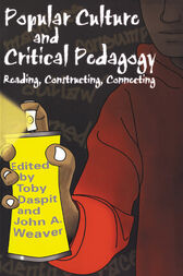 Popular Culture and Critical Pedagogy by Toby Daspit