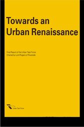 Towards an Urban Renaissance by The Urban Task Force