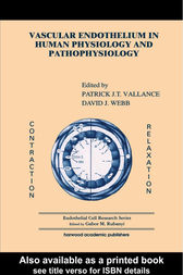 Vascular Endothelium in Human Physiology and Pathophysiology by Patrick J Vallance