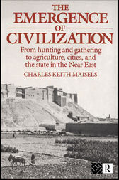 The Emergence of Civilization by Charles Keith Maisels