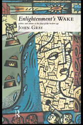 Enlightenment's Wake by John Gray