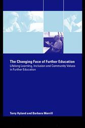 The Changing Face of Further Education by Terry Hyland