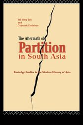 The Aftermath of Partition in South Asia by Gyanesh Kudaisya