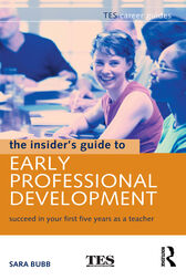 The Insider's Guide to Early Professional Development by Sara Bubb