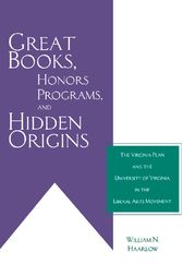 Great Books, Honors Programs, and Hidden Origins by William Haarlow