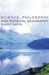 Science, Philosophy and Physical Geography by Robert Inkpen
