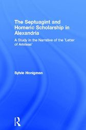 The Septuagint and Homeric Scholarship in Alexandria by Sylvie Honigman