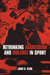 Rethinking Aggression and Violence in Sport by John H. Kerr
