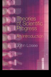 Theories of Scientific Progress by John Losee