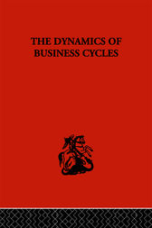 The Dynamics of Business Cycles by J.J. Polak