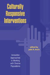 Culturally Responsive Interventions by Julie R. Ancis