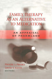 Family Therapy as an Alternative to Medication by Phoebe S. Prosky