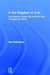 In the Kingdom of Coal by Dan Rottenberg