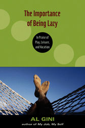 The Importance of Being Lazy by Al Gini