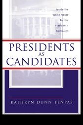 Presidents as Candidates by Kathryn D. Tenpas