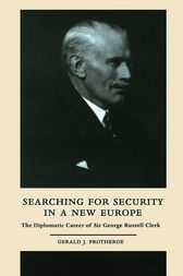 Searching for Security in a New Europe by Gerald J. Protheroe