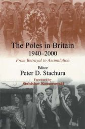 The Poles in Britain, 1940-2000 by Peter D. Stachura