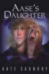 Aases Daughter by Kate Saundby