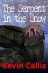 The Serpent in the Snow by Kevin Callis
