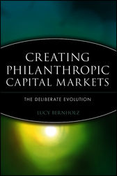 Creating Philanthropic Capital Markets by Lucy Bernholz