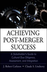 Achieving Post-Merger Success by J. Robert Carleton